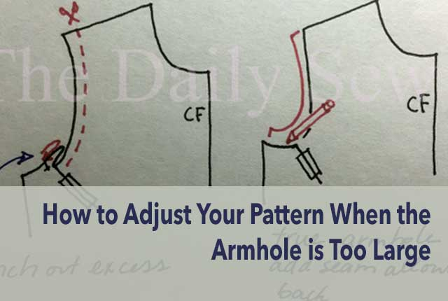 How To Adjust The Bodice And Sleeve Pattern When Armholes Are Too