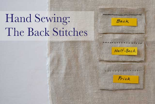 Sewing By Hand: Back Stitch, Half-Back Stitch & Prick Stitch